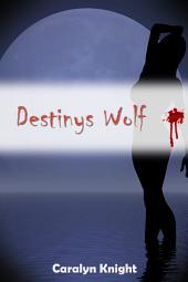 Destinys Wolf: Eine paranormale erotische Werwolf Fantasie