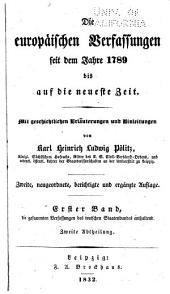 Die europäischen Verfassungen seit dem Jahre 1789 bis auf die neueste Zeit: Bd. 1.-2. Abt. Die gesammten Verfassungen des teutschen Staatenbundes