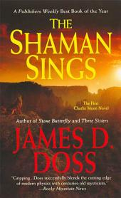 The Shaman Sings: The First Charlie Moon Novel