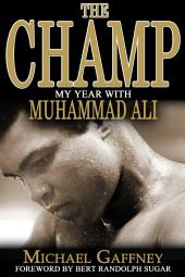The Champ: My Year with Muhammad Ali