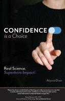 Confidence is a Choice
