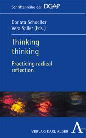 Thinking thinking: Practicing radical reflection