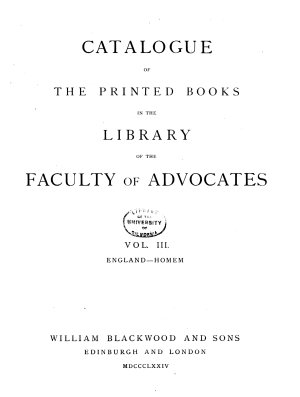 Catalogue of the Printed Books in the Library of the Faculty of Advocates  England Homem  1874 PDF