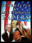 Download The Federalist   Anti Federalist Papers Book