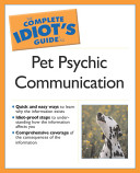 Complete Idiot s Guide to Pet Psychic Communication