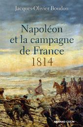 Napoléon et la campagne de France: 1814