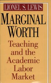 Marginal Worth: Teaching and the Academic Labor Market