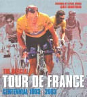 The Official Tour de France Centennial  1903 2003