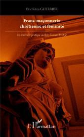 Franc-maçonnerie chrétienne et féminité: Un itinéraire poétique au Rite Ecossais Rectifié