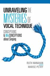 Unraveling The Mysteries Of Vocal Technique Book PDF