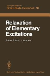 Relaxation of Elementary Excitations: Proceedings of the Taniguchi International Symposium, Susono-shi, Japan, October 12–16, 1979