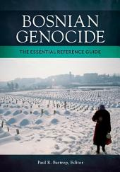 Bosnian Genocide: The Essential Reference Guide: The Essential Reference Guide