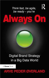Always On: Digital Brand Strategy in a Big Data World