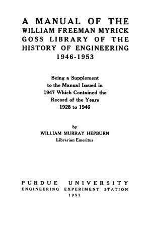 A Manual of the William Freeman Myrick Goss Library of the History of Engineering and Associated Collections PDF