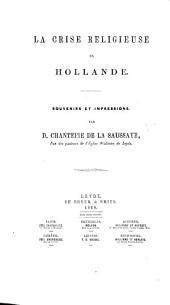 La Crise religieuse en Hollande. Souvenirs et impressions