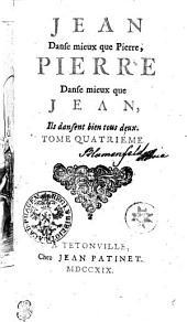 JEAN Danse mieux que Pierre, PIERRE Danse mieux que JEAN, Ils dansent bien tous deux: TOME QUATRIÉME, Volume4