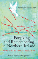 Forgiving and Remembering in Northern Ireland PDF