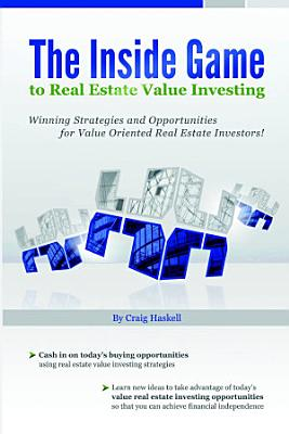 The Inside Game to Real Estate Value Investing PDF