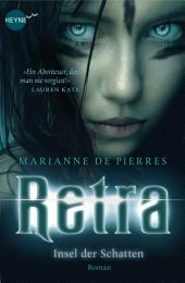 Retra – Insel der Schatten: Roman