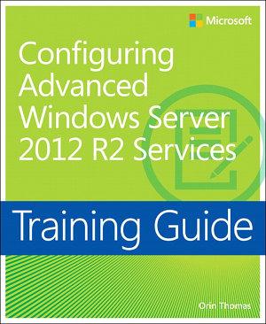 Training Guide Configuring Advanced Windows Server 2012 R2 Services  MCSA