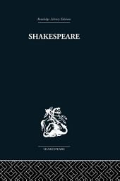 Shakespeare: The art of the dramatist