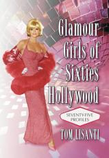Glamour Girls of Sixties Hollywood PDF