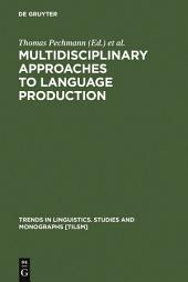 Multidisciplinary Approaches to Language Production