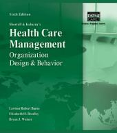 Shortell and Kaluzny's Healthcare Management: Organization Design and Behavior: Edition 6