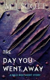 The Day You Went Away: A Wild Side Short Story