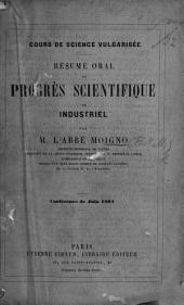 Cours de Science vulgarisée. Résumé oral du progrès scientifique et industriel, par M. l'Abbé Moigno. Conférence de Juin 1864. [July-Dec. 1865.] vol. 1, pp. 1-72, and: Volume 3