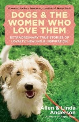Dogs and the Women who Love Them PDF