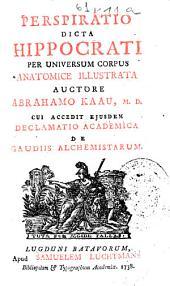 Perspiratio dicta Hippocrati per universum corpus anatomice illustrata