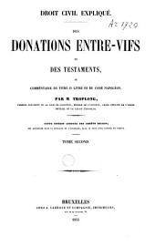 Droit civil expliqué. Des donations entre-vifs et des testaments, ou Commentaire du titre II, livre III du Code Napoléon: Volume2