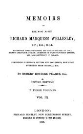 Memoirs of the Most Noble Richard Marquess Wellesley: Comprising Numerous Letters and Documents, Now First Published from Original Mss, Volume 3
