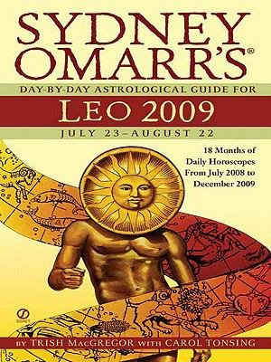 Sydney Omarr s Day By Day Astrological Guide for the Year 2009  Leo PDF