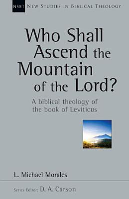 Who Shall Ascend the Mountain of the Lord