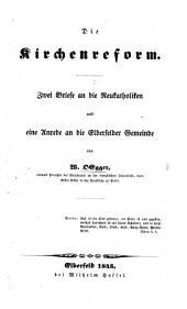 Die Kirchenreform. Zwei Briefe an die Neukatholiken und eine Anrede an die Elberfelder Gemeinde