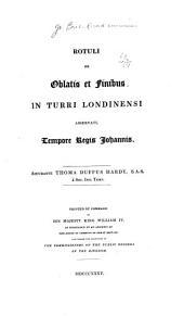 Rotuli de oblatís et fíníbus in Turri Londinensi asservati, tempore Regís Johannís