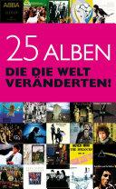 25 Alben  die die Welt ver  nderten