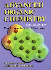 Advanced Organic Chemistry: Part A: Structure and Mechanisms, Edition 4