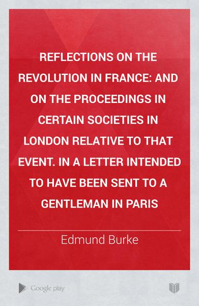Download Reflections on the Revolution in France Book