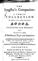 The Songster s Companion  a Choice Collection of More Than Two Hundred Songs     The Seventh Edition  Enlarged and Improved PDF