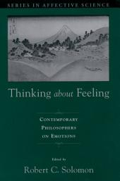 Thinking about Feeling: Contemporary Philosophers on Emotions