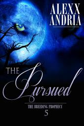 The Pursued (Wolf Shifter Romance): The Breeding Prophecy