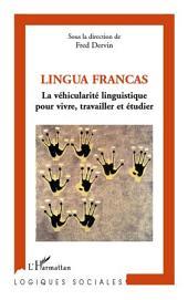 Lingua Francas: La véhicularité linguistique pour vivre, travailler et étudier