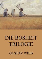 Die Bosheit-Trilogie