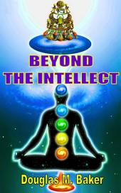 BEYOND THE INTELLECT