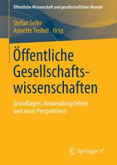 Öffentliche Gesellschaftswissenschaften: Grundlagen, Anwendungsfelder und neue Perspektiven