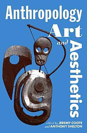 Anthropology  Art  and Aesthetics PDF