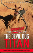 The Taming of the Devil Dog- Titan (an Exorcism)